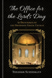 The Office for the Lord's Day: As Prescribed by the Orthodox Greek Church
