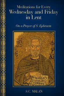 Meditations for Every Wednesday and Friday in Lent: On a Prayer of S. Ephraem