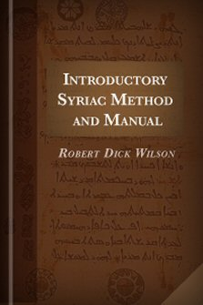 Introductory Syriac Method and Manual