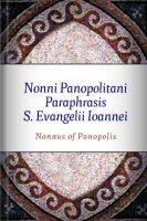 Nonni Panopolitani Paraphrasis S. Evangelii Ioannei