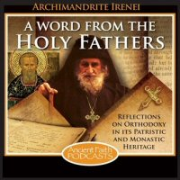 Ancient Faith Radio: A Word from the Holy Fathers (68 episodes)