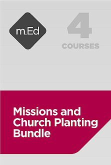 Mobile Ed: Missions and Church Planting Bundle (4 courses)