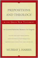Prepositions and Theology in the Greek New Testament