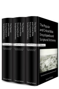 The Popular and Critical Bible Encyclopedia (3 vols.)