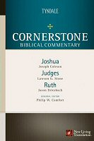 Cornerstone Biblical Commentary: Joshua, Judges, Ruth