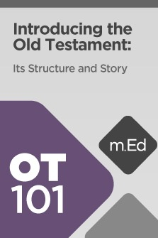 Mobile Ed: OT101 Introducing Old Testament: Its Structure and Story