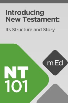 Mobile Ed: NT101 Introducing New Testament: Its Structure and Story