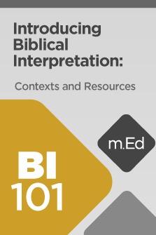 Mobile Ed: BI101 Introducing Biblical Interpretation: Contexts and Resources