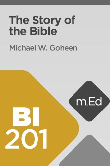 Mobile Ed: BI201 The Story of the Bible