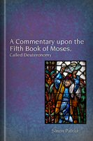 A Commentary upon the Fifth Book of Moses, Called Deuteronomy