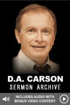 D.A. Carson Sermon Archive (553 sermons)