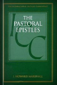 A Critical and Exegetical Commentary on the Pastoral Epistles