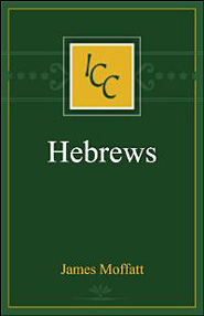 A Critical and Exegetical Commentary on the Epistle to the Hebrews
