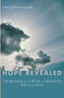 Hope Revealed: The Message of the Book of Revelation—Then and Now