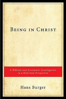 Being in Christ: A Biblical and Systematic Investigation in a Reformed Perspective