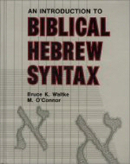 An Introduction to Biblical Hebrew Syntax