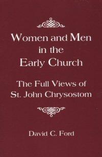 Women and Men in the Early Church: The Full Views of St. John Chrysostom