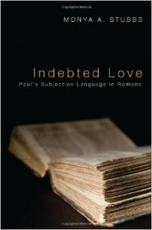 Indebted Love: Paul's Subjection Language in Romans