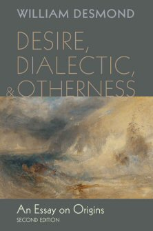Desire, Dialectic, and Otherness: An Essay on Origins, 2nd Edition