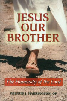 Jesus Our Brother: The Humanity of the Lord