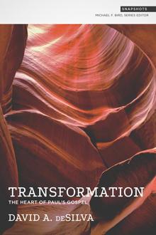 Transformation: The Heart of Paul's Gospel