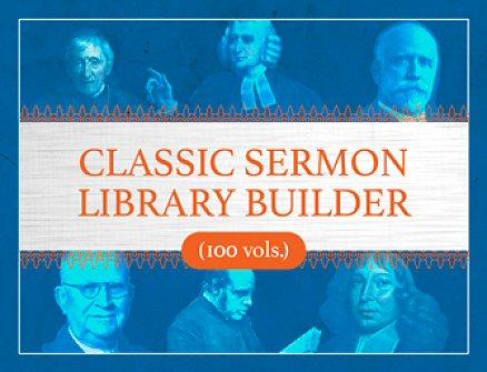 Classic Sermon Library Builder (100 vols.)