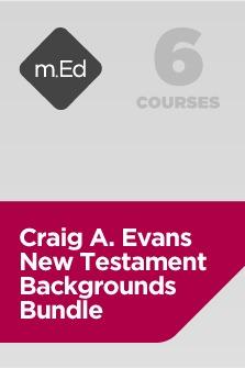 Mobile Ed: Craig A. Evans New Testament Backgrounds Bundle (6 courses)