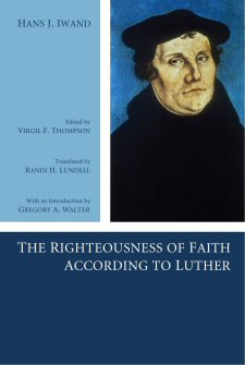 The Righteousness of Faith according to Luther
