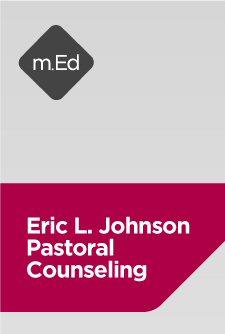 Mobile Ed: Eric L. Johnson Pastoral Counseling Bundle (2 courses)