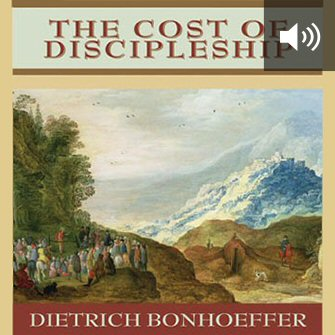 The Cost of Discipleship (audio)