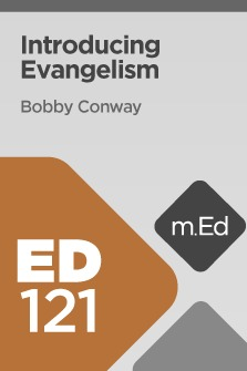 Mobile Ed: ED121 Introducing Evangelism