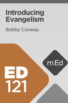 Mobile Ed: ED121 Introducing Evangelism