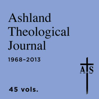 Ashland Theological Journal (46 vols.) (1968–2014)