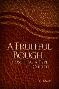 A Fruitful Bough: Joseph as a Type of Christ