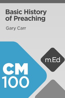 Mobile Ed: CM100 Basic History of Preaching