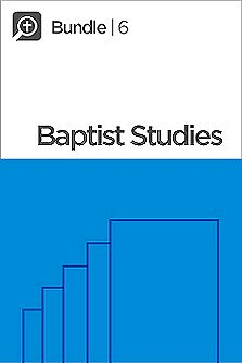 Logos 6 Baptist Studies Bundle, XL