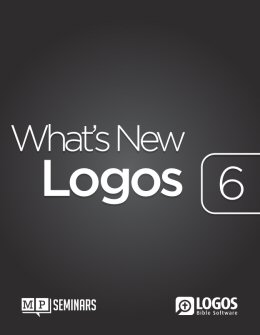 Logos 6: What's New? Manual