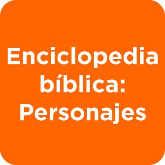 Enciclopedia bíblica: Personajes