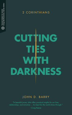Cutting Ties with Darkness: 2 Corinthians