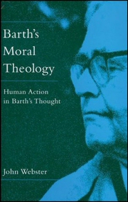 Barth's Moral Theology: Human Action in Barth's Thought