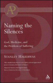 Naming the Silences: God, Medicine, and the Problem of Suffering