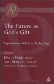 The Future as God's Gift: Explorations in Christian Eschatology