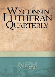 Wisconsin Lutheran Quarterly, Volume 71