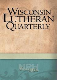Wisconsin Lutheran Quarterly, Volume 86