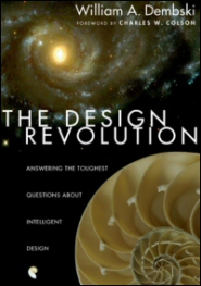The Design Revolution: Answering the Toughest Questions about Intelligent Design