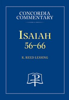 Concordia Commentary: Isaiah 56–66