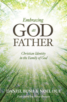 Embracing God as Father: Christian Identity in the Family of God