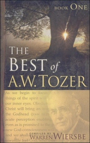The Best of A. W. Tozer, Book One