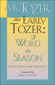 The Early Tozer: A Word in Season