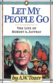 Let My People Go: The Life of Robert A. Jaffray